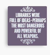 Libraries were full of ideas - Throne of Glass quote Canvas Print