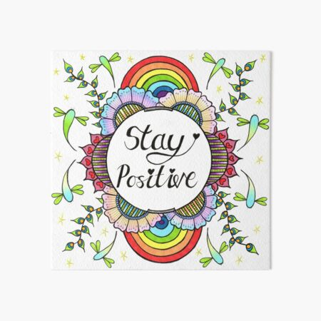Stay Positive Colourful Positive Thinking Affirmation Art Board Print