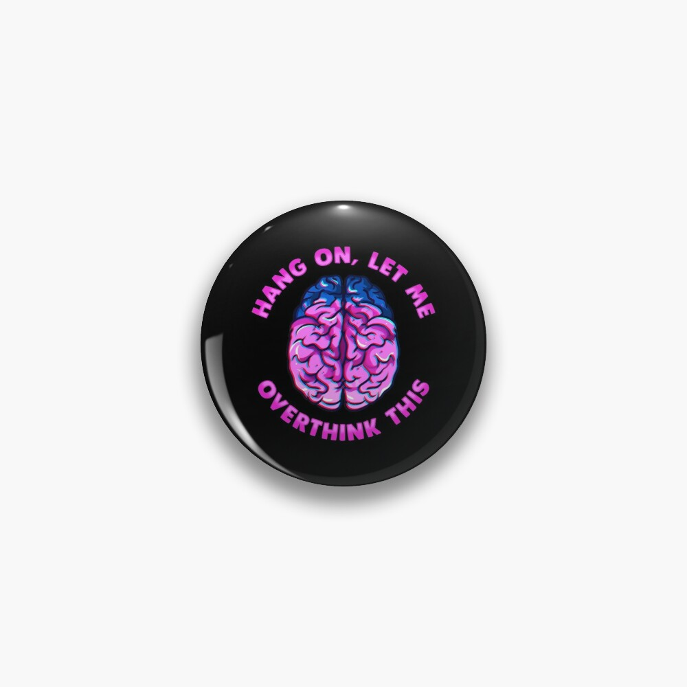 Funny Hang On Let Me Overthink This Thinking Pun Pin