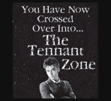 You Have Now Crossed Over Into The Tennant Zone ( T-Shirt )