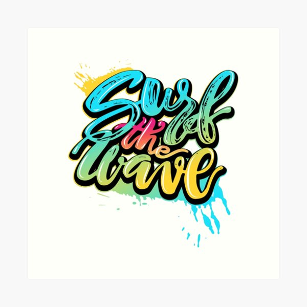 Surf the Wave Art Print