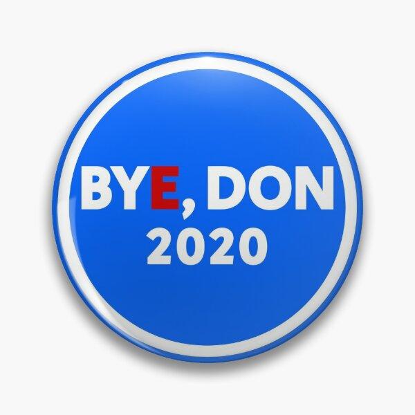 Bye, Don 2020 Pin