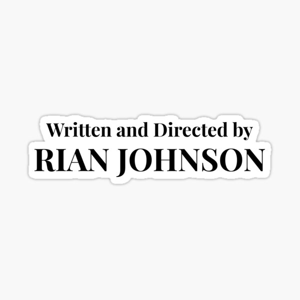 Rian Johnson Sticker