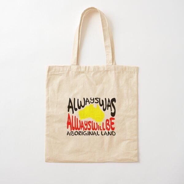 Always was Always Will Be Aboriginal Land Cotton Tote Bag