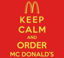 Keep Calm And Order Mc Donald's