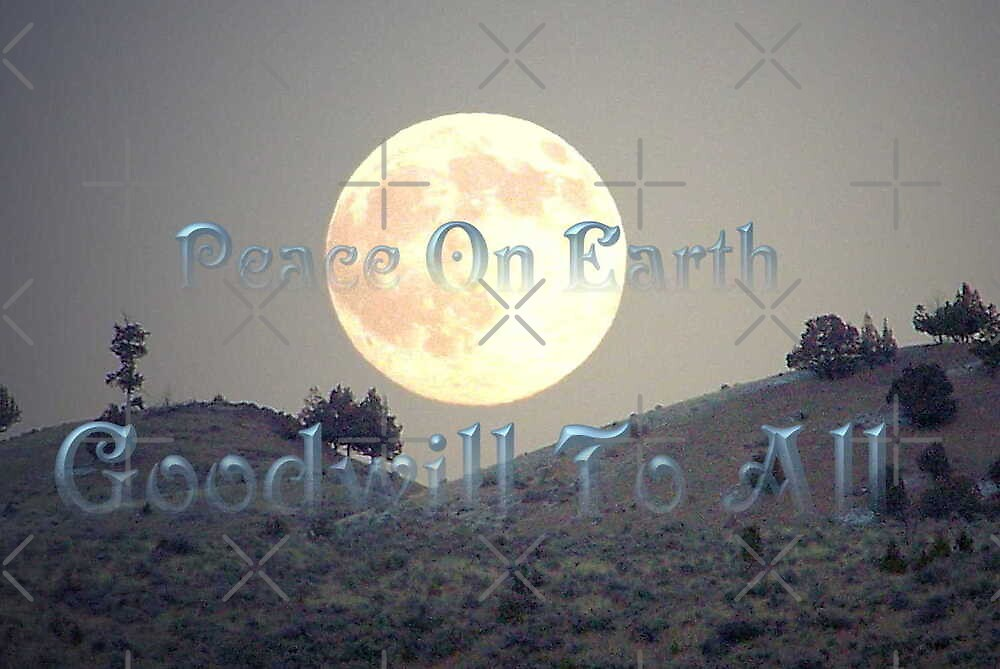 Peace on Earth Goodwill to All by Betty  Town Duncan