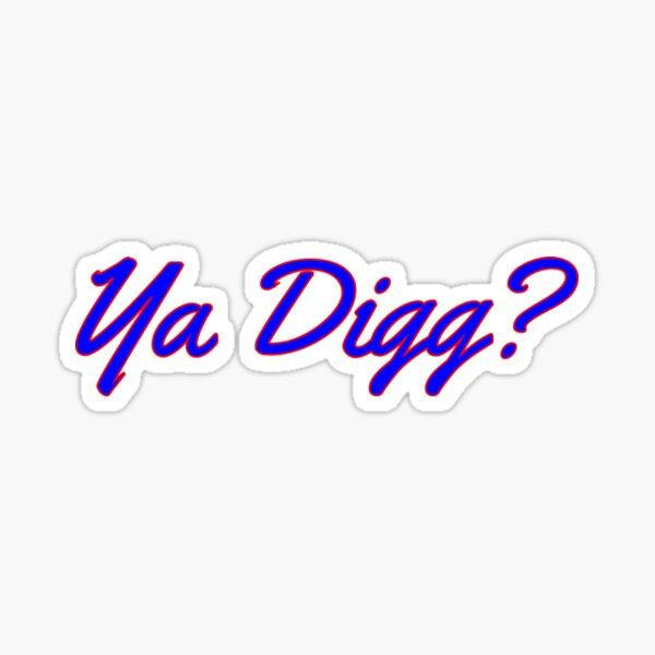 Ya Digg?  Sticker