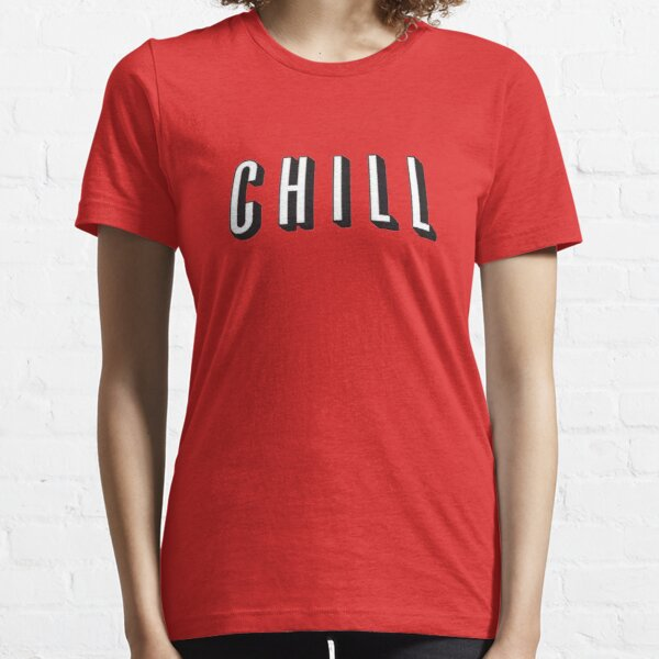 Chill Essential T-Shirt
