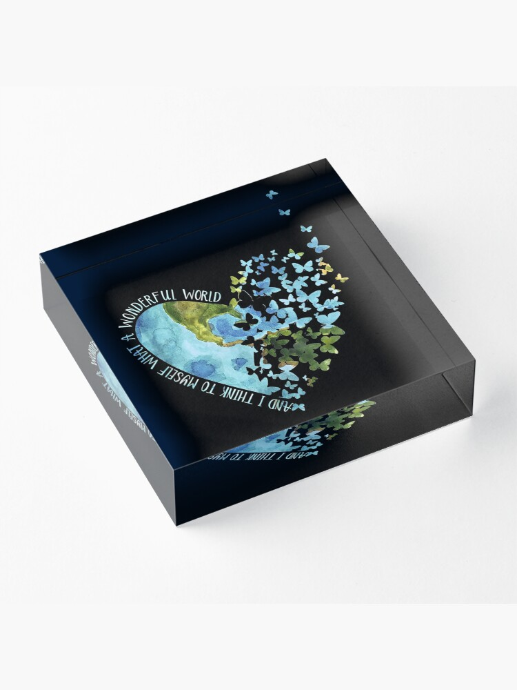 Alternate view of And I Think To Myself What A Wonderful World cute gifts Acrylic Block