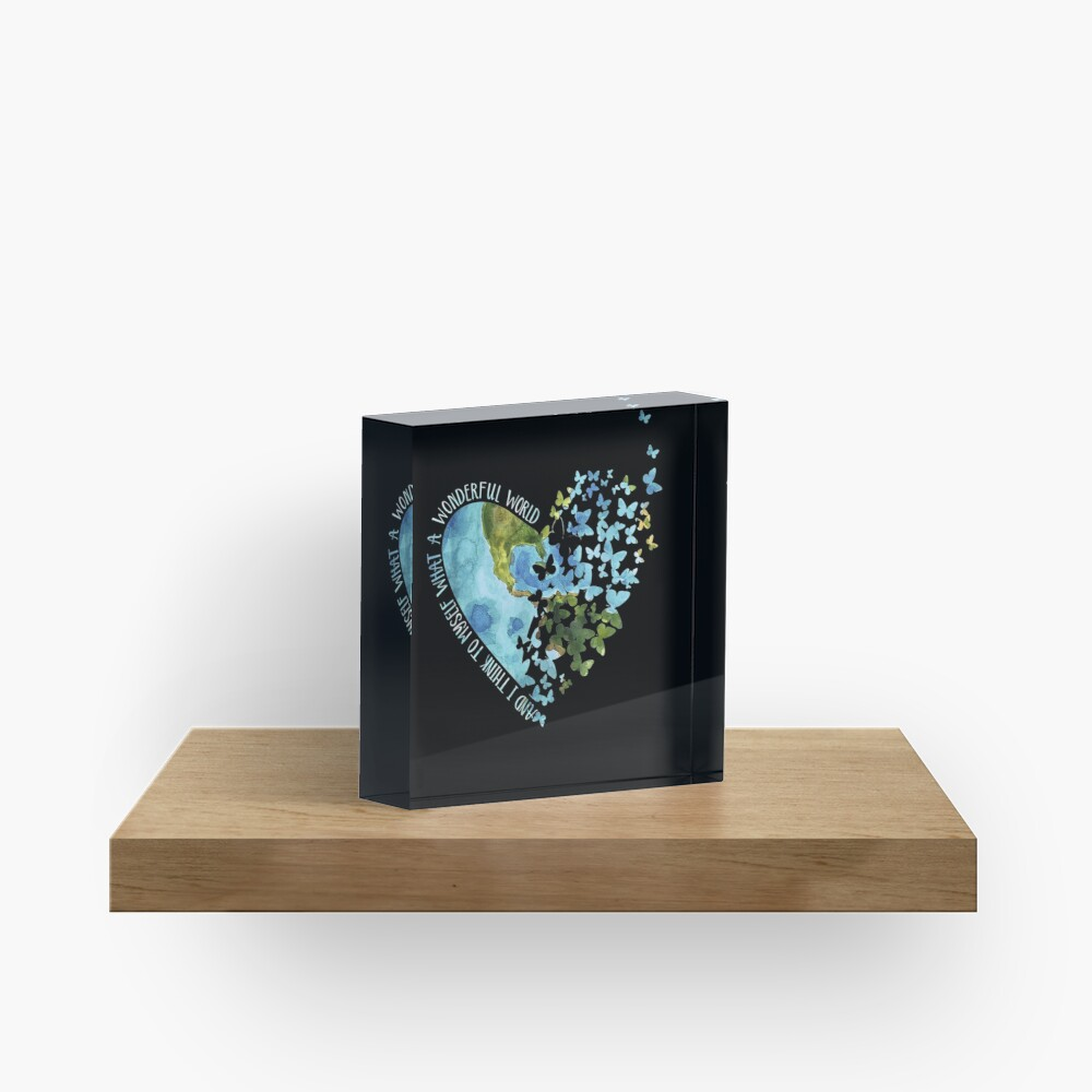 And I Think To Myself What A Wonderful World cute gifts Acrylic Block