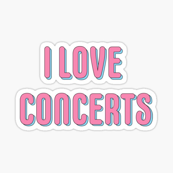 I LOVE CONCERTS text print Sticker