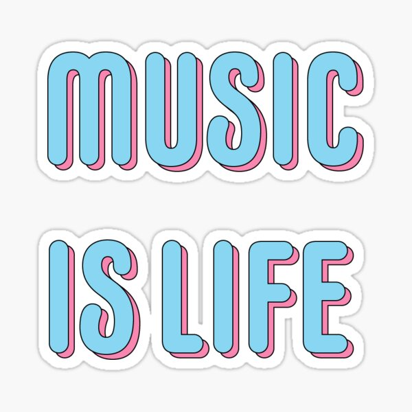 MUSIC IS LIFE LIGHT BLUE text print Sticker