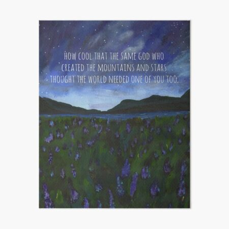 How Cool The Same God Who Created the Mountains Inspirational Piece Art Board Print