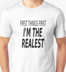 Erste Dinge zuerst, ich bin der Realest Slim Fit T-Shirt