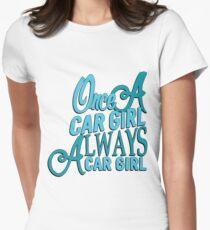 Once a car girl...  T-Shirt