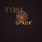 Just A Spark- But It's Enough by ModernSwingers