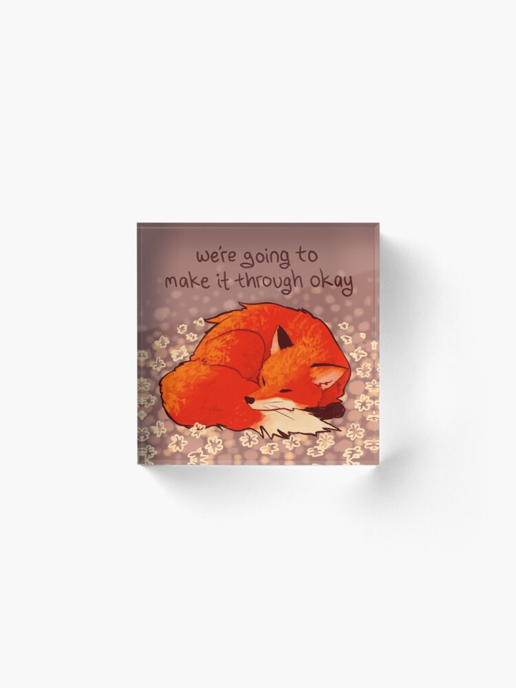 "Alternate view of ""We're Going to Make it Through Okay"" Sleeping Flower Fox Acrylic Block"