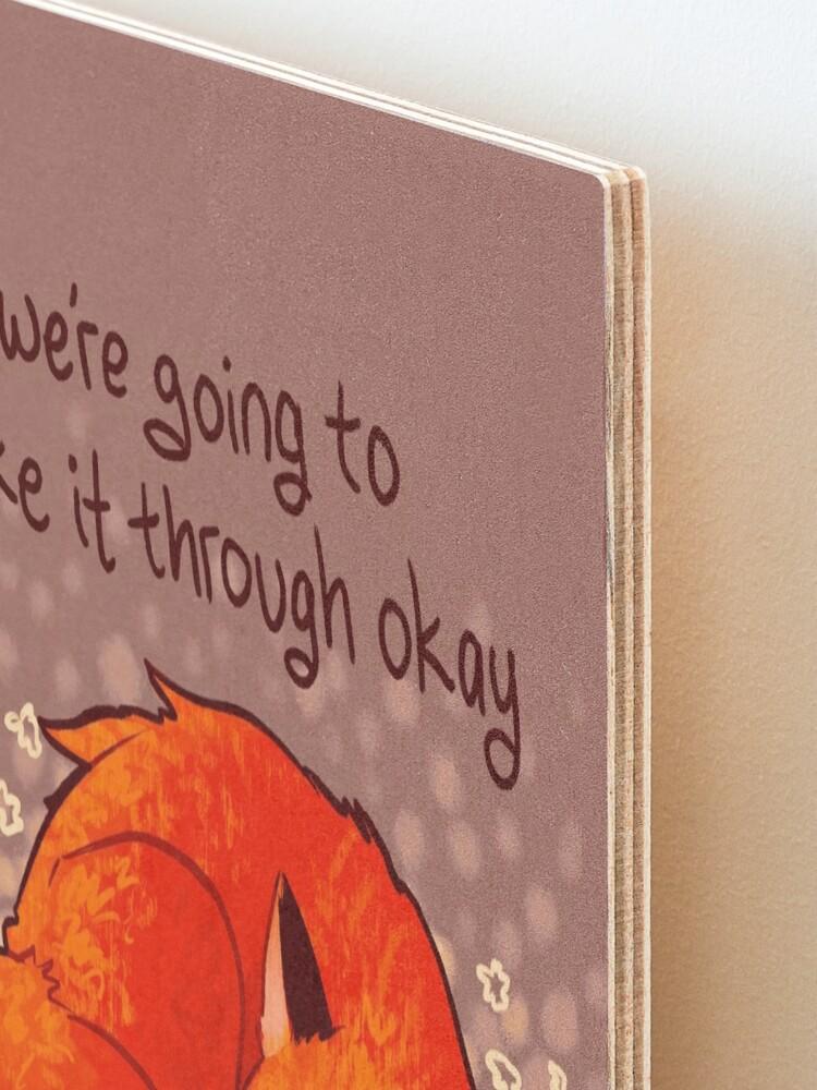"Alternate view of ""We're Going to Make it Through Okay"" Sleeping Flower Fox Mounted Print"