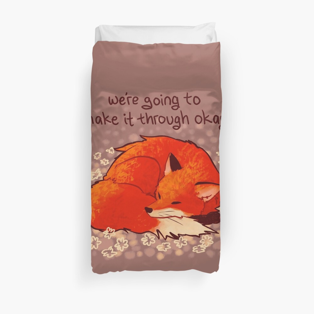 """We're Going to Make it Through Okay"" Sleeping Flower Fox Duvet Cover"