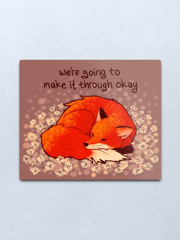 "Alternate view of ""We're Going to Make it Through Okay"" Sleeping Flower Fox Metal Print"