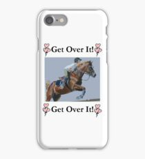 Get Over It! Horse Jumper iPhone & iPod Cases iPhone Case/Skin