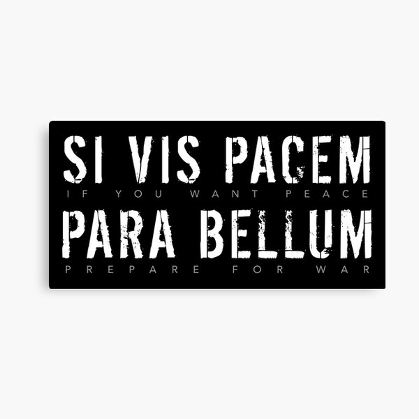 Latin Quote: Si Vis Pacem Para Bellum (If You Want Peace, Prepare For War) Canvas Print