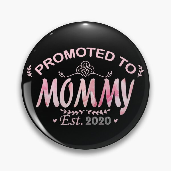 Promoted To Mommy Est. 2020 New Mom Gift First Mommy Pin