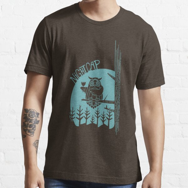 Nothing like a night cap! Essential T-Shirt