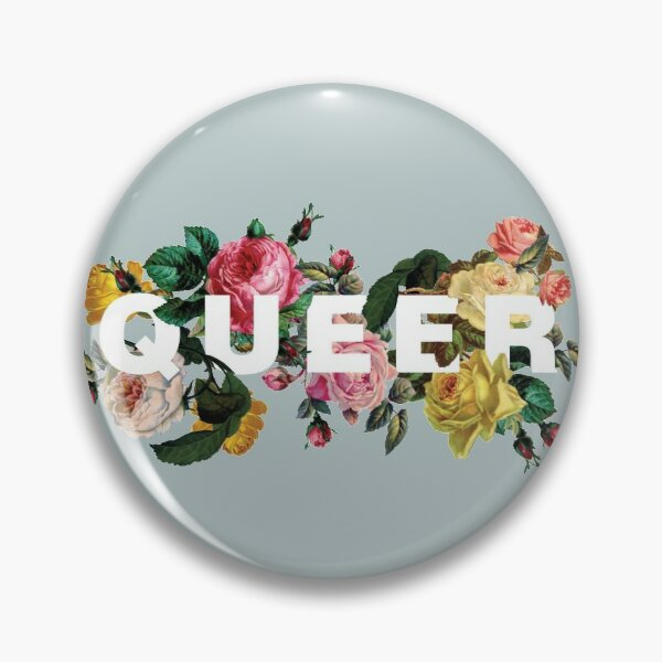 Queer (Antique Roses) Pin