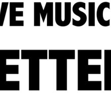 Live music is better Sticker