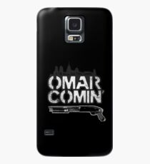 Omar Comin' Case/Skin for Samsung Galaxy