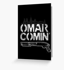 Omar Comin' Greeting Card