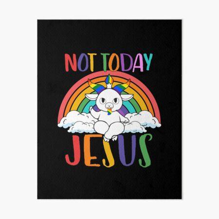 Not Today Jesus Art Board Print