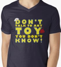 Don't talk to any toy you don't know! Mens V-Neck T-Shirt