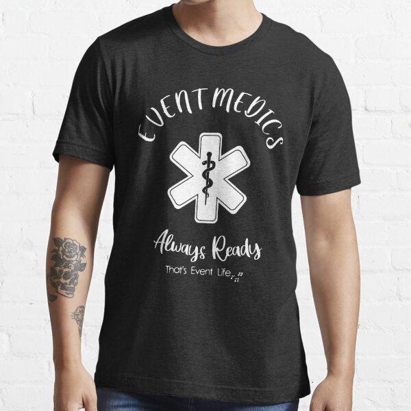 Event Medicine | Event Medics - Always Ready (White) Essential T-Shirt
