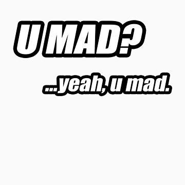 U MAD? by phreshdesigns