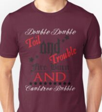 Double, Double, Toil and Tee T-Shirt