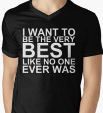 I Want To Be The Very Best, Like No One Ever Was (Pokemon) (Reversed Colours) Men's V-Neck T-Shirt