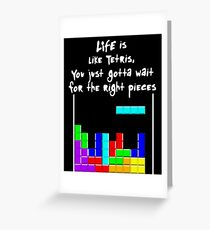 LIFE is like Tetris Greeting Card