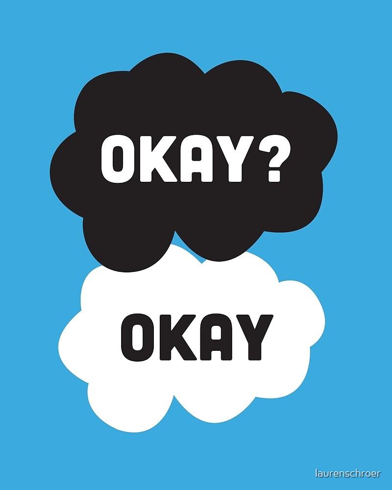 Okay? Okay. by laurenschroer