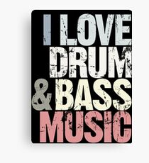 I Love Drum & Bass Lover (Special Edition) Canvas Print