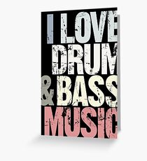 I Love Drum & Bass Lover (Special Edition) Greeting Card