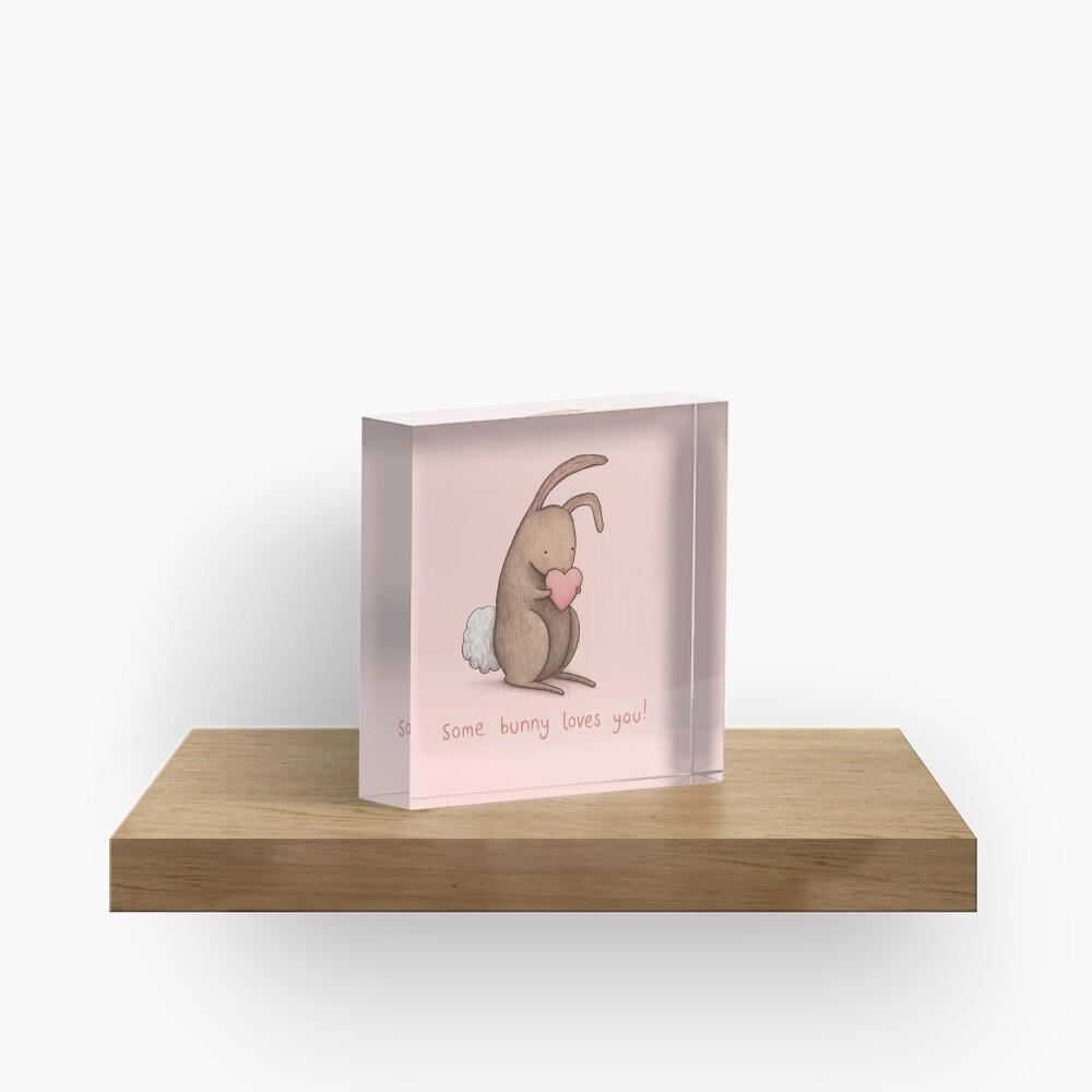 Some Bunny Loves You Acrylic Block