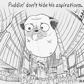 Puddin' don't hide his aspirations by PuddinDont