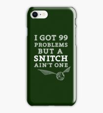 99 Problems But A Snitch Ain't One - Green iPhone Case/Skin