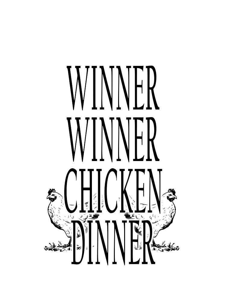 WINNER, WINNER, CHICKEN DINNER. by TOMSREDBUBBLE