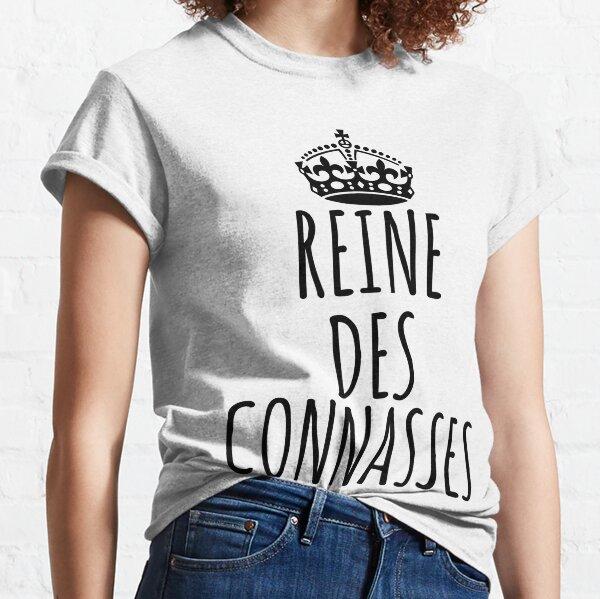Reine des connasses T-shirt classique