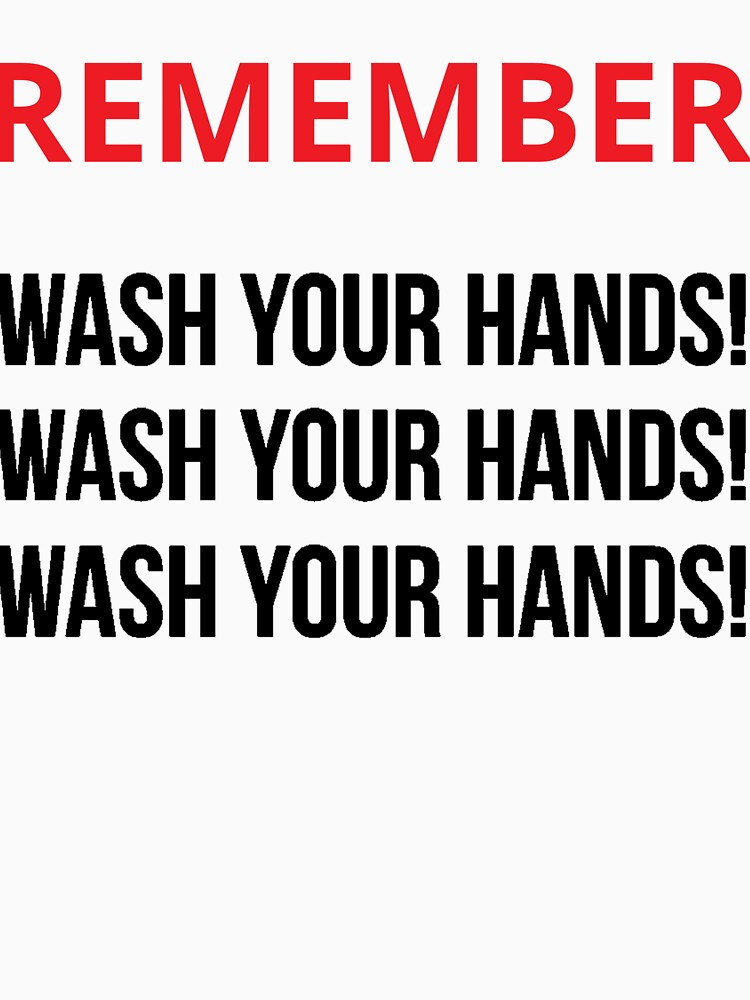 Remember Wash Your Hands by WittedPop
