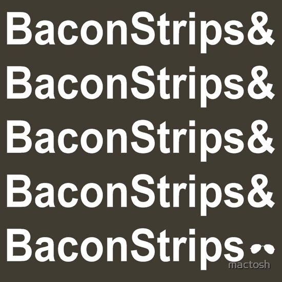 TShirtGifter presents: BaconStrips!