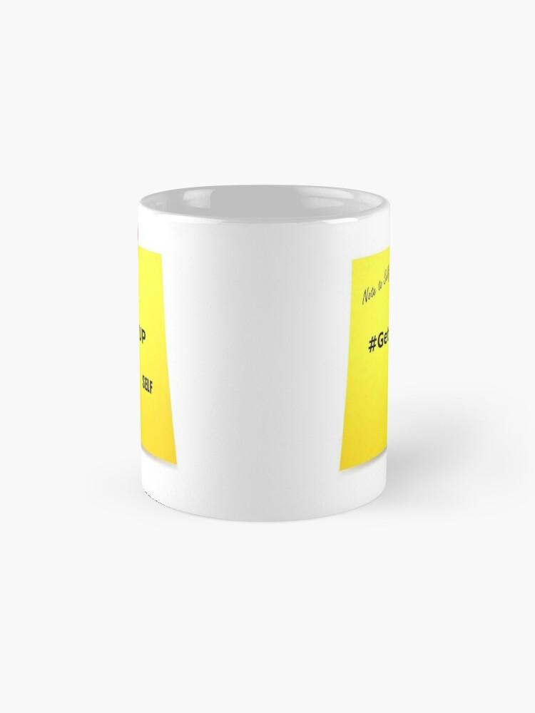 Alternate view of Note To Self - #GetBackUP Mug